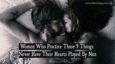 Women Who Practice These 9 Things Never Have Their Hearts Played By Men - http://themindsjournal.com/women-do-never-played-heart-men/