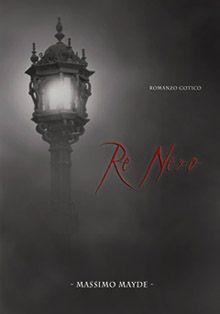Re Nero - Massimo Mayde
