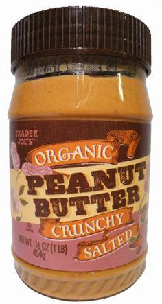 Trader Joe's Organic Peanut Butter Crunchy Salted - http://goodvibeorganics.com/trader-joes-organic-peanut-butter-crunchy-salted/