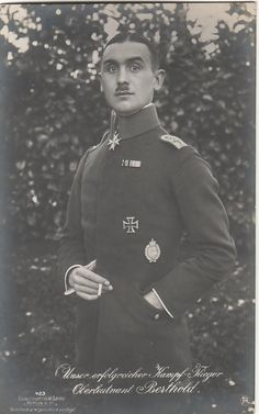 Hauptmann Oskar Gustav Rudolf Berthold (24 March 1891 – 15 March 1920), was a German ace of World War I. He shot down 44 enemy planes—16 of them while flying one-handed. He was a very patriotic fighter. His perseverance, bravery, and willingness to return to combat while still wounded made him one of the most famous German pilots of World War I. Postwar, Berthold organized a Freikorps and fought the Bolsheviks in Latvia. He was killed in political street fighting in Hamburg on 15 March 1920.
