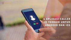 4 Aplikasi Caller ID Terbaik untuk Android dan iOS