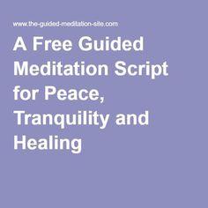 Peace, Tranquility and Healing. A free guided meditation script. Yoga Nidra Meditation, Meditation For Health, Meditation Scripts, Free Guided Meditation, Meditation Benefits, Meditation For Beginners, Meditation Techniques, Healing Meditation, Meditation Music