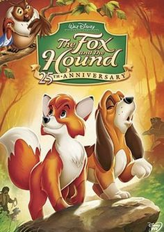The Fox And The Hound- A clever, wistful story that I find one of the most mature in the entire Disney collection. It celebrates the joy of childhood and unflinchingly portrays the changes and separations that adulthood inevitably brings.