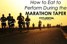 How to Eat to Perform During the Marathon Taper