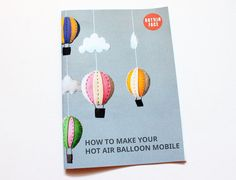 SO CUTE! baby mobile pattern - how to make your own hot air balloon crib mobile