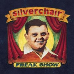 I don't know how I would have survived 8th grade and high school without this album.  Silverchair ; Freak Show