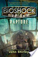 Download eBooks BioShock  Rapture (PDF, ePub, Mobi) by John Shirley Read Full Online