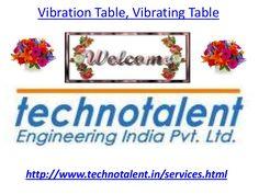 vibration-table-vibrating-table by technotalent via Slideshare