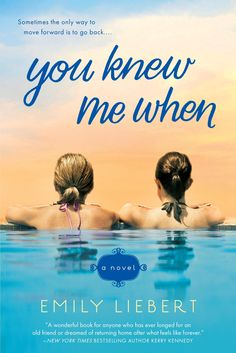 """Hot new bestselling novel """"You Knew Me When"""" by Emily Liebert about the bonds of friendship and love! A must-read and a must-""""gift for her""""!"""