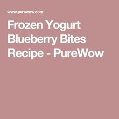 Frozen Yogurt Blueberry Bites Recipe - PureWow