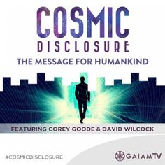 Cosmic Disclosure: The Message for Humankind - Sphere-Being Alliance   -TRANSCRIPT