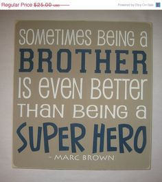 ON SALE Sometimes being a BROTHER is even better than being a Super Hero, Brothers, Boy, Bedroom, Playroom, Sign, Decor. $21.25, via Etsy.