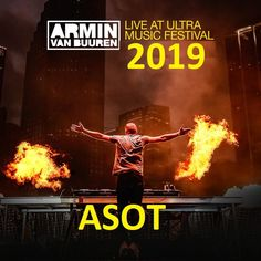 Ultra Music Festival in Miami 2019 Armin Van Buuren - A State of Trance Live from Miami Special guest Festival Miami, Markus Schulz, Eric Prydz, Miami Music, A State Of Trance, Music Week, Armin Van Buuren, Special Guest, Dance Music