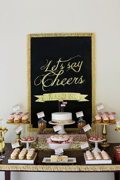 Cheers, Let's Celebrate, A Gold and Glitter party | Dessert Tablescape