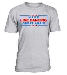 "# Make Line Dancing great again T-shirt, Line Dancing Shirt .  Special Offer, not available in shops      Comes in a variety of styles and colours      Buy yours now before it is too late!      Secured payment via Visa / Mastercard / Amex / PayPal      How to place an order            Choose the model from the drop-down menu      Click on ""Buy it now""      Choose the size and the quantity      Add your delivery address and bank details      And that's it!      Tags: Line dancing t-shirt…"