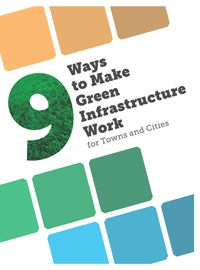 To help communities implement green infrastructure, Regional Plan Association (US) has produced a guide outlining successful green infrastructure practice