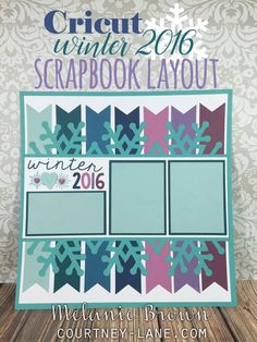 Courtney Lane Designs: Cricut Winter 2016 scrapbook layout with link to Design Space file