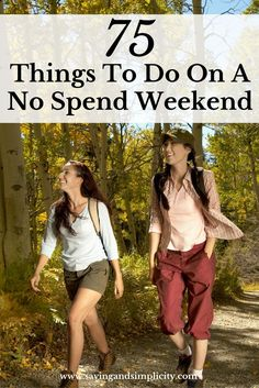 You can still have an amazing weekend and spend NO money!  Save your money and enjoy 75 FREE fun activities.