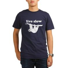 d6aab25c7 Live Slow Sloth T-Shirt for Organic Cotton T Shirts, Bass, Halloween Outfits