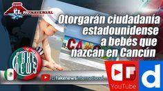 Otorgarán ciudadanía estadounidense a bebés que nazcan en Cancún