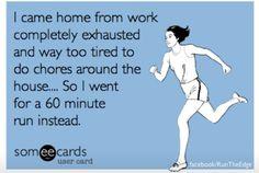 chores :( running :)