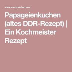 Papageienkuchen (altes DDR-Rezept)   Ein Kochmeister Rezept