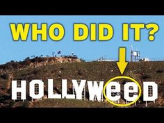 Who Changed the Hollywood Sign to Hollyweed? - YouTube