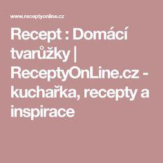 Recept : Domácí tvarůžky | ReceptyOnLine.cz - kuchařka, recepty a inspirace Kefir, Frappe, Salsa, Food And Drink, Health, Desserts, Recipes, Diy, Fotografia