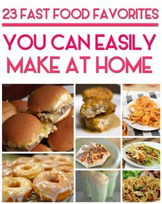 23 Copycat Recipes For Your Favorite Fast Foods | This is super awesome!!!!!! Need to try all of these.