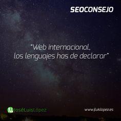 SEO CONSEJO: Web internacional, los lenguajes has de declarar #seo #posicionamiento http://www.jluislopez.es