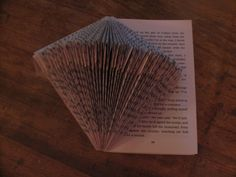 book folding diy   {note to self} next time i wont use a 500 page book :D