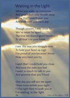 Waiting in the Light, I miss you Dad ❤️ Rip Daddy, Miss Mom, Miss You Dad, Grief Poems, Mom Poems, Funeral Poems For Dad, Prayer Poems, Sister Poems, Mother Poems