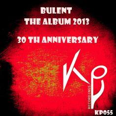 Bulent - The Album 2013 (30 Th.Anniversary) (KP055)