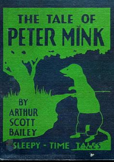Free audio book -- The Tale of Peter Mink, by Arthur Scott Bailey