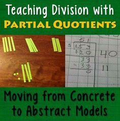 Corkboard Connections: Teaching Division with Partial Quotients: Moving from Concrete to Abstract Models Teaching Division, Math Division, Teaching Math, Long Division, Partial Quotient Division, Teaching Ideas, How To Teach Division, Math Literacy, Creative Teaching