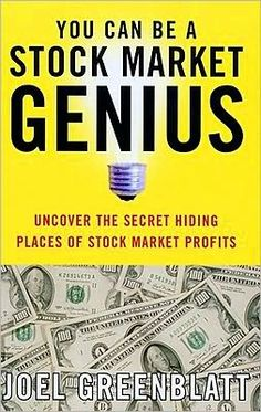 You Can Be a Stock Market Genius: Uncover the Secret Hiding Places of Stock Market Profits by Joel Greenblatt