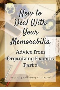 Your memorabilia is part of your story. Learn how to deal with it from the experts in Part 2 of this series from @goodlifeorganizing