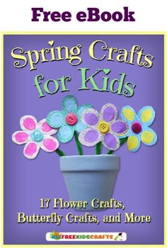 Spring Crafts for Kids Free eBook! {17 Flower Crafts, Butterfly Crafts and more fun craft projects the kiddos will love!}