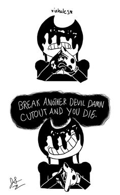 "jordanthecat11: "" Finally inked it up! :D (By the way, I think I might die of laughter if someone dubbed this, lol.) ""Bendy and the Ink Machine © theMeatly Artwork © @jordanthecat11 "" """
