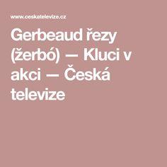 Gerbeaud řezy (žerbó) — Kluci v akci — Česká televize
