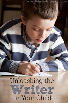 5 Days of Unleashing the Writer in Your Child ~ Day 1) Model Good Writing, Day 2) Choosing a Topic, Day 3) Drafting, Revising, and Editing, Day 4) Publish and Share Writing, Day 5) Tools and Resources for Writing | This Reading Mama