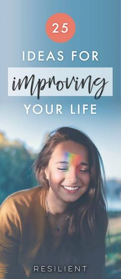 25 Self Improvement Tips to Improve Your Life - Resilient - There are many different ways to improve yourself and make your life better. Here are 25 self impro - Self Development, Personal Development, Leadership Development, Compliment Someone, Self Improvement Tips, Be Kind To Yourself, How To Improve Yourself, New Things To Learn, Life Advice
