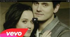 "John Mayer And Katy Perry – ""Who You Love"" I love this song!!! ♥"