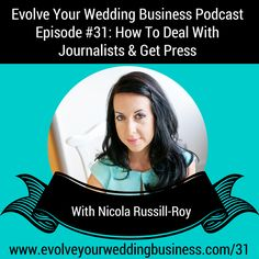 Episode How To Deal With Journalists & Get Press With Nicola Russill-Roy - Evolve Your Wedding Business - Wedding Business Marketing Business Marketing, Get One, Campaign, Public, Teaching, Tiffany Blue, Pink, Wedding, Tiffany Blue Color