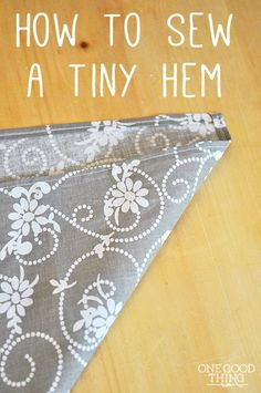 How To Sew A Tiny Hem & Make Your Own Cloth Napkins! ( I love cloth napkins! Sewing Hacks, Sewing Tutorials, Sewing Crafts, Sewing Tips, Bag Tutorials, Sewing Ideas, Techniques Couture, Sewing Techniques, Sewing Patterns Free