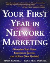 By Mark Yarnell, Rene Reid Yarnell: Your First Year in Network Marketing: Overcome Your Fears, Experience Success, and Achieve Your Dreams!   Dr John A. King Wisdom and Insight from a lifetime of leadership www.drjohnaking.com