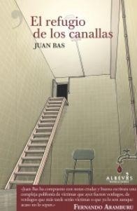 El refugio de los canallas. Juan Bas. Editorial Alrevés. Por José Manuel López Marañón