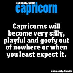 Capricorns can be silly