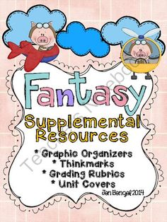 Supplemental Printables for the unit:Fantasy Unit of Study from Jen Bengel on TeachersNotebook.com -  (51 pages)  - This resource supports the fantasy unit of study available for grades 2-6. Included in this resource are 20 graphic organizers for assessment of every reading lesson, editing and revising checklists, and writing rubrics.