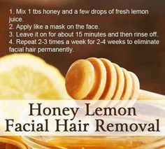 Natural DIY Hair Removal Recipes Honey Lemon Facial Hair Remover – Going to give this a try – I hear this also is a good pore cleanser and moisturizer! Natural Hair Removal, Hair Removal Diy, Natural Hair Styles, Natural Beauty, Permanent Hair Removal, Au Natural, Natural Honey, All You Need Is, Just In Case